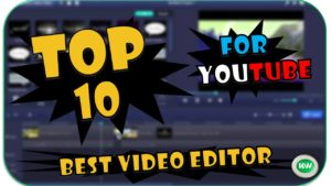Top 10 Video Editor For YouTube PC Editors 2019 – WillHowdy
